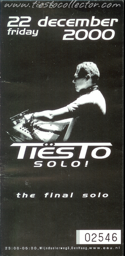 22 December 2000 – Tiesto Solo (The Final Solo) – Club Eau, Den Haag