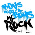 Boys Will Be Boys – We Rock E.P.