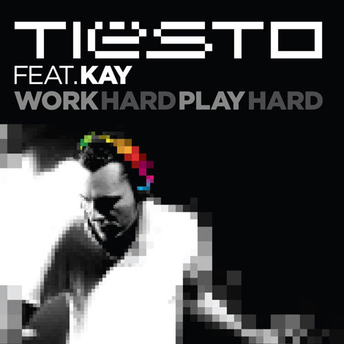 Tiesto – Work Hard, Play Hard