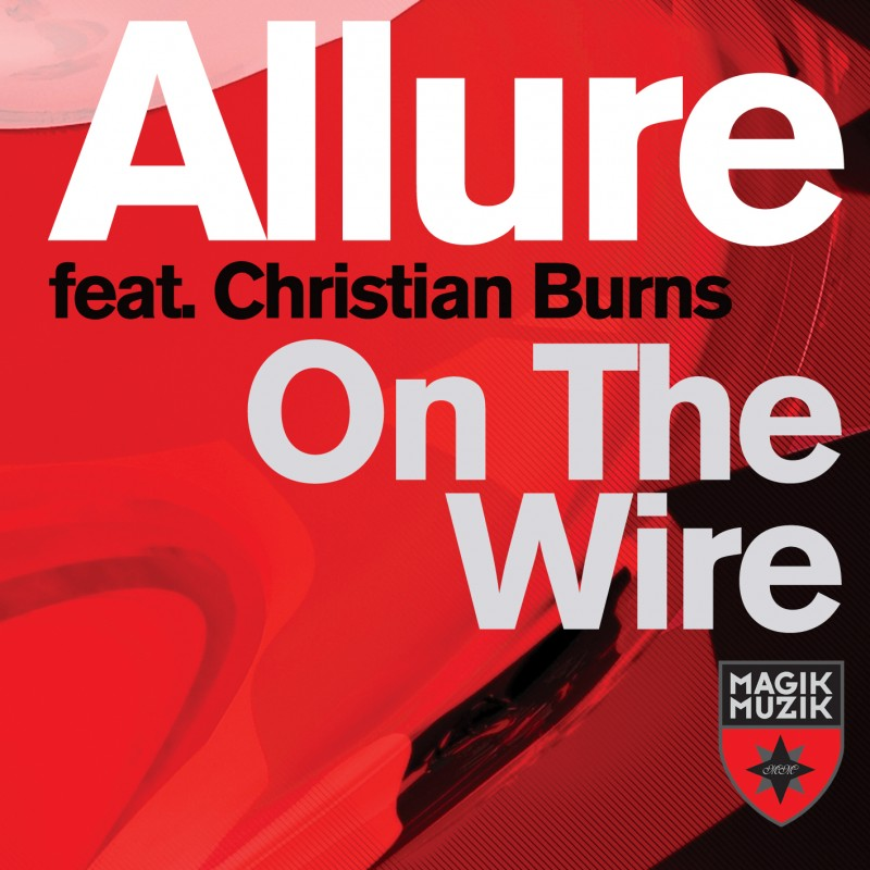 Allure feat Christian Burns – On The Wire (Remixes)