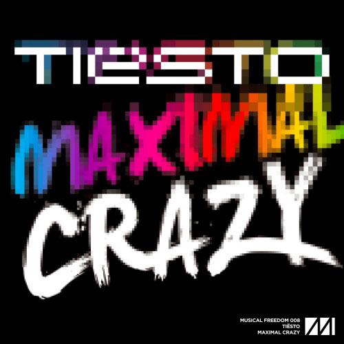 Tiesto – Maximal Crazy