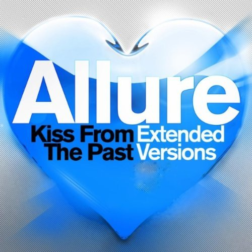 Allure – Kiss From The Past (Extended Versions)