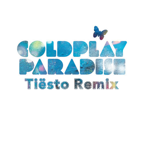 Coldplay – Paradise (Tiesto Remix)