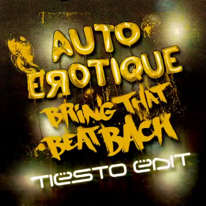 Autoerotique – Bring That Beat Back (Tiesto Edit)