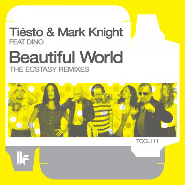 Tiesto & Mark Knight ft. Dino – Beautiful World (The Ecstasy Remixes)