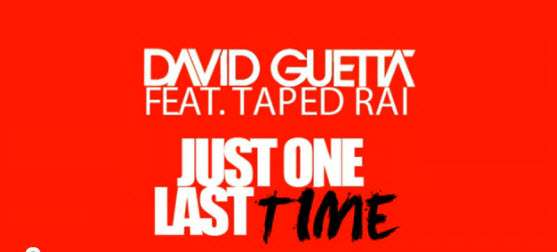 David Guetta ft Taped Rai – Just One Last Time (Tiësto Remix)