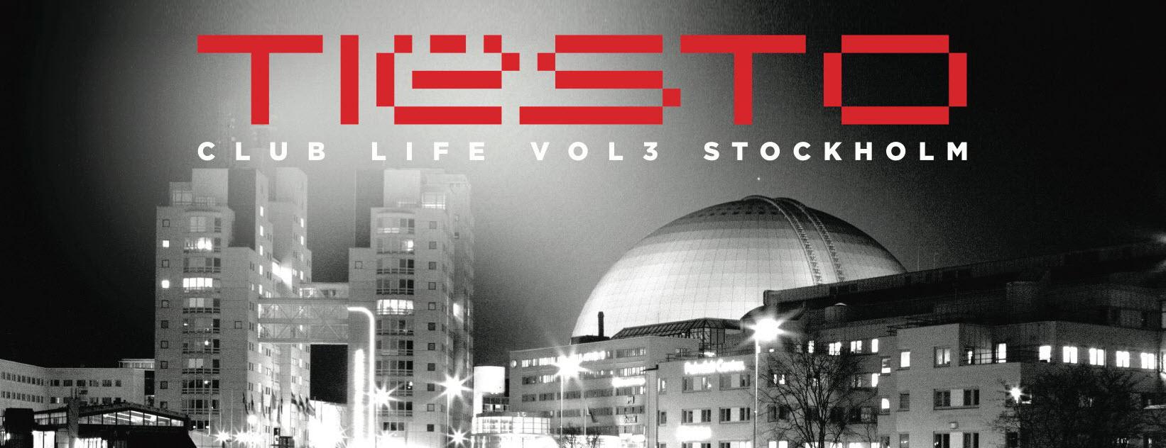 Tiesto's Club Life Volume 3 Stockholm Tracklist